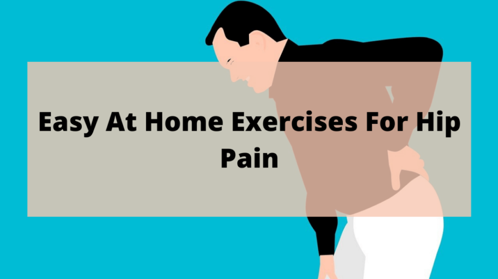 4 Easy At-Home Exercises For Hip Pain